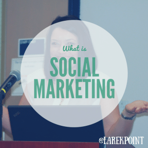 What is Social Marketing?