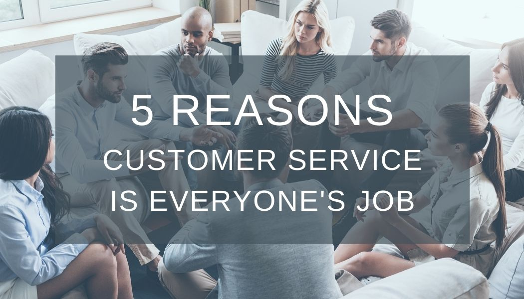 larek point consulting 5 reasons customer service is everyones job